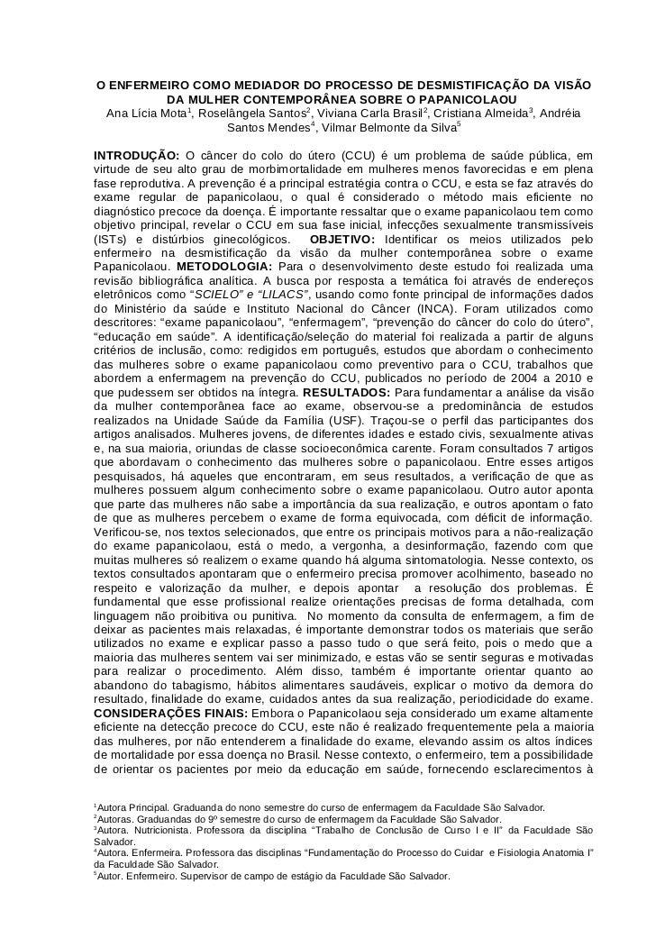 O ENFERMEIRO COMO MEDIADOR DO PROCESSO DE DESMISTIFICAÇÃO DA VISÃO            DA MULHER CONTEMPORÂNEA SOBRE O PAPANICOLAOU...