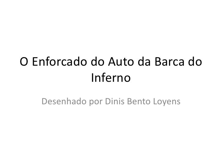 O Enforcado do Auto da Barca do Inferno<br />Desenhado por Dinis Bento Loyens<br />