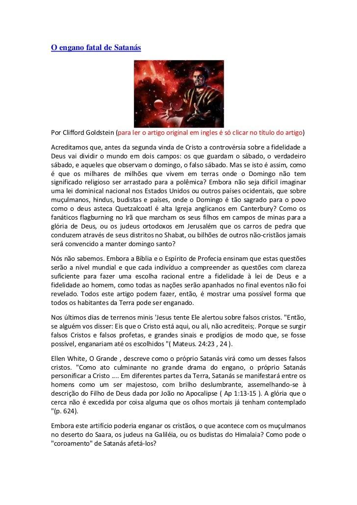 O engano fatal de SatanásPor Clifford Goldstein (para ler o artigo original em ingles é só clicar no título do artigo)Acre...