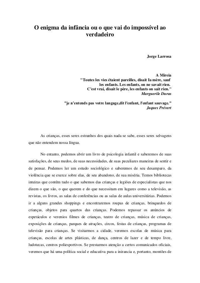 """O enigma da infância ou o que vai do impossível ao verdadeiro Jorge Larrosa A Mireia """"Toutes les vies étaient pareilles, d..."""