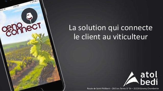 La solution qui connecte le client au viticulteur Route de Saint Philibert – ZAE Les Terres D 'Or – 21220 Gevrey Chambertin