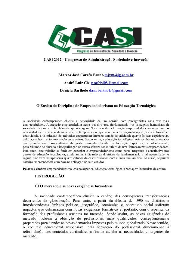 CASI 2012 - Congresso de Administração Sociedade e Inovação                          Marcos José Corrêa Bueno mjvm@ig.com....