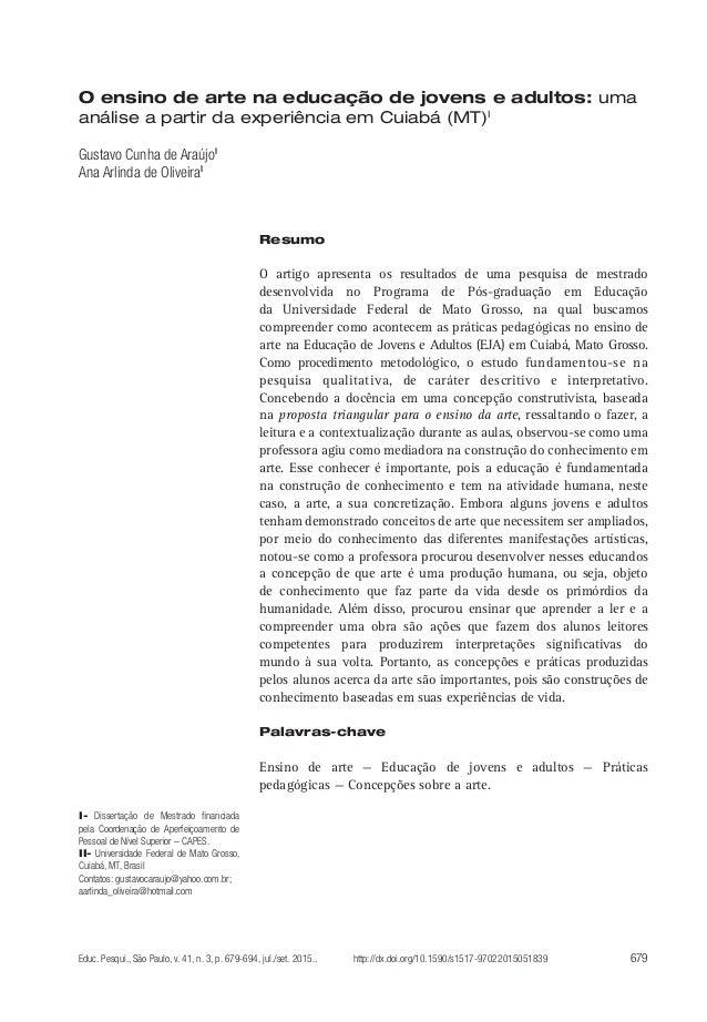 679Educ. Pesqui., São Paulo, v. 41, n. 3, p. 679-694, jul./set. 2015.. O ensino de arte na educação de jovens e adultos: u...