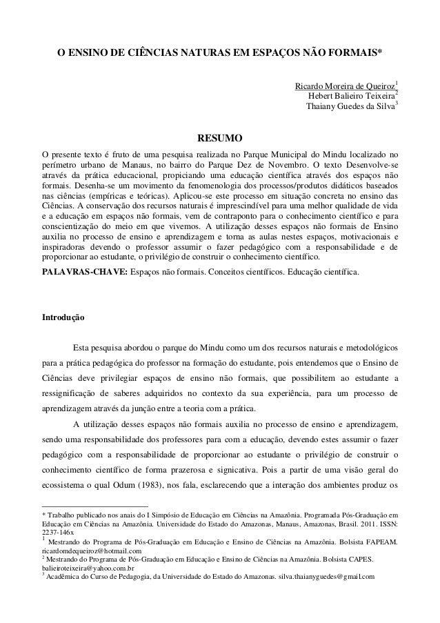 O ENSINO DE CIÊNCIAS NATURAS EM ESPAÇOS NÃO FORMAIS* Ricardo Moreira de Queiroz1 Hebert Balieiro Teixeira2 Thaiany Guedes ...