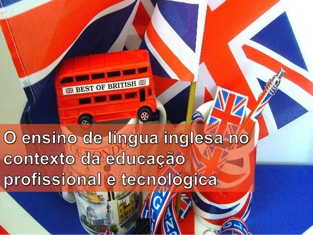 O inglês instrumental consiste no ensino da língua voltado às práticas profissionais.