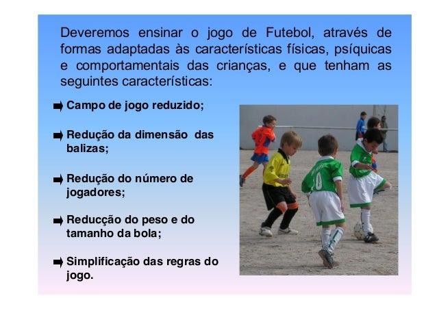 8a9c6f517d0580 5. Deveremos ensinar o jogo de Futebol ...