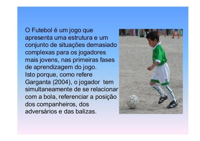 20a574928e9081 9. O Futebol é um jogo ...