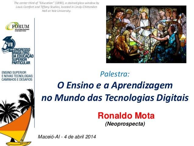 """Palestra: O Ensino e a Aprendizagem no Mundo das Tecnologias Digitais The center third of """"Education"""" (1890), a stained gl..."""