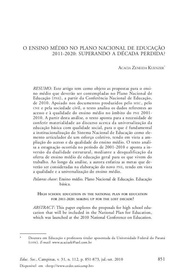 Acacia Zeneida Kuenzer  O ENSINO MÉDIO NO PLANO NACIONAL DE EDUCAÇÃO 2011-2020: SUPERANDO A DÉCADA PERDIDA? ACACIA ZENEIDA...