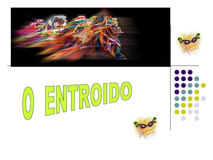 O  ENTROIDO