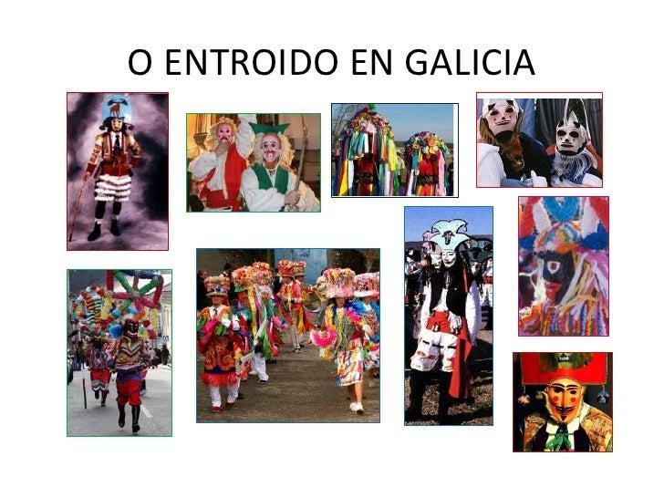 O ENTROIDO EN GALICIA<br />