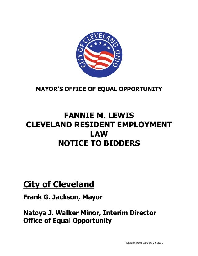 Revision Date: January 20, 2010 MAYOR'S OFFICE OF EQUAL OPPORTUNITY FANNIE M. LEWIS CLEVELAND RESIDENT EMPLOYMENT LAW NOTI...