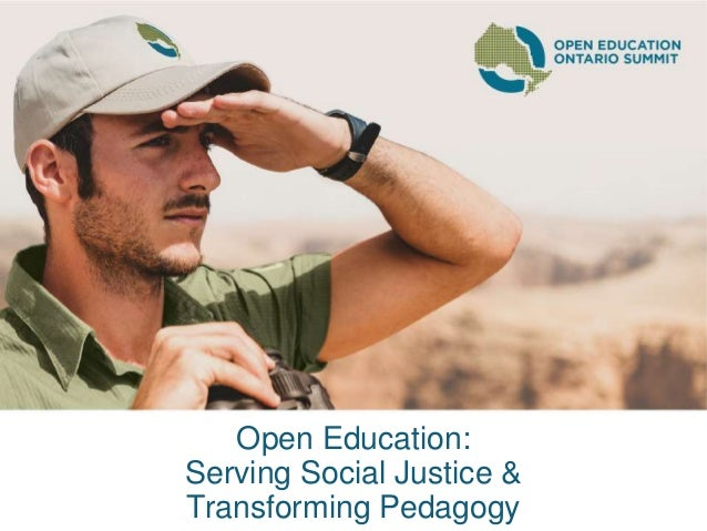 Open Education: Serving Social Justice & Transforming Pedagogy