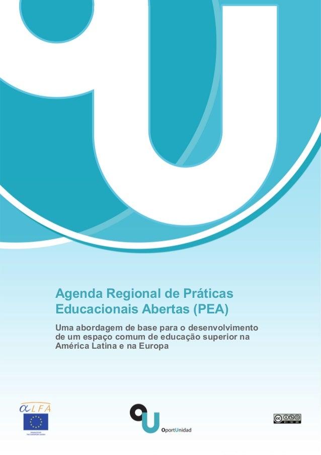Agenda Regional de PráticasEducacionais Abertas (PEA)Uma abordagem de base para o desenvolvimentode um espaço comum de edu...