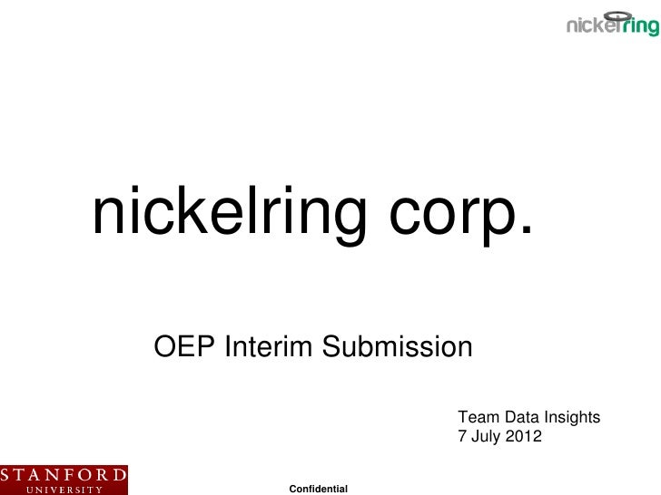 nickelring corp.  OEP Interim Submission                          Team Data Insights                          7 July 2012 ...