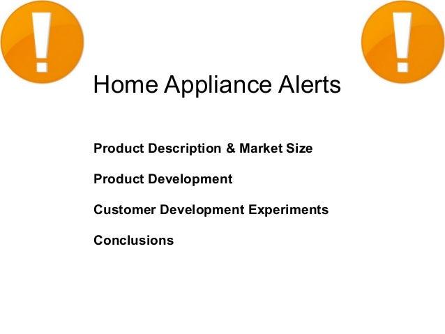 Home Appliance AlertsProduct Description & Market SizeProduct DevelopmentCustomer Development ExperimentsConclusions