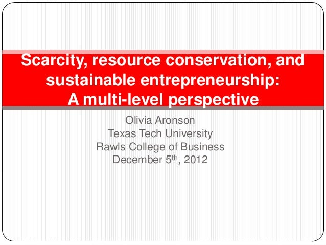 Scarcity, resource conservation, and   sustainable entrepreneurship:     A multi-level perspective              Olivia Aro...
