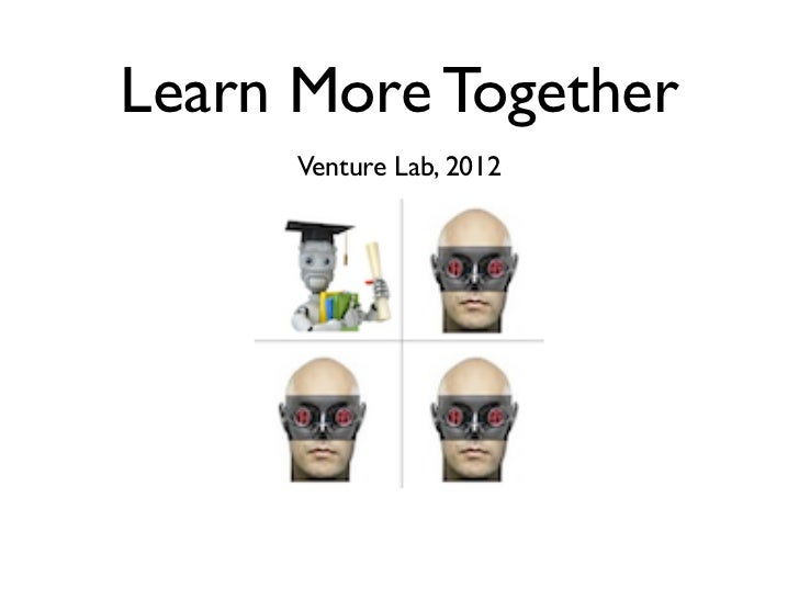 Learn More Together      Venture Lab, 2012