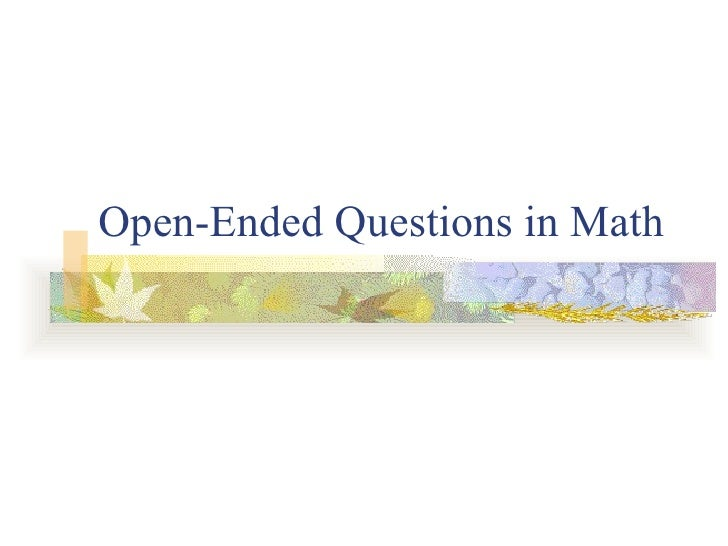 Open-Ended Questions in Math