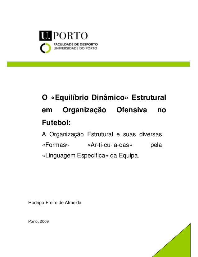 O «Equilíbrio Dinâmico» Estrutural em Organização Ofensiva no Futebol: A Organização Estrutural e suas diversas «Formas» «...