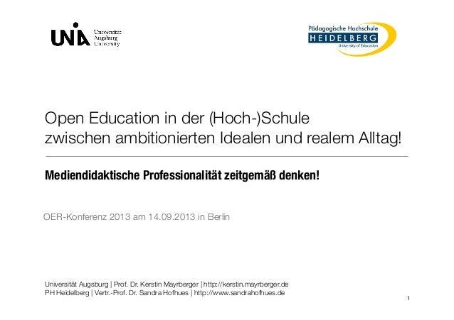 Open Education in der (Hoch-)Schule zwischen ambitionierten Idealen und realem Alltag! Universität Augsburg | Prof. Dr. Ke...