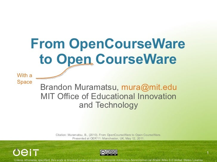 From OpenCourseWare to Open CourseWare Brandon Muramatsu,  [email_address] MIT Office of Educational Innovation and Techno...