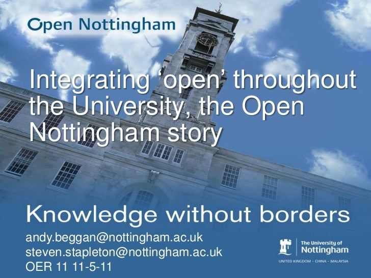 Integrating 'open' throughout the University, the Open Nottingham story<br />andy.beggan@nottingham.ac.uk<br />steven.stap...