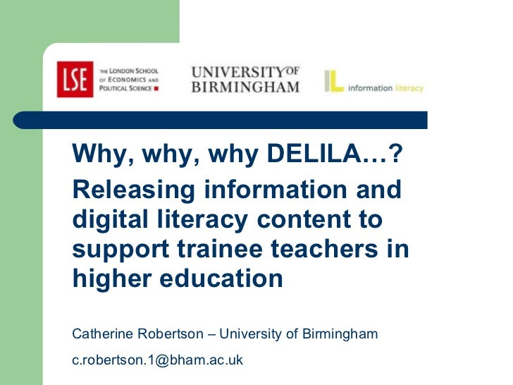 <ul><li>Why, why, why DELILA…?  </li></ul><ul><li>Releasing information and digital literacy content to support trainee te...
