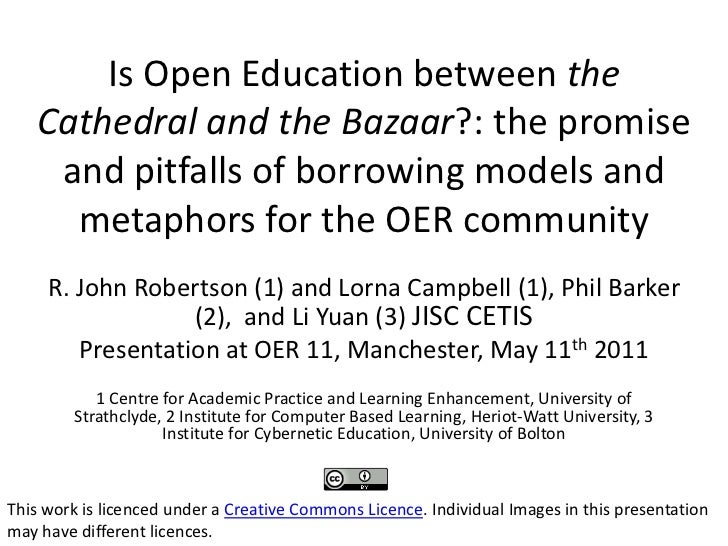 Is Open Education between the Cathedral and the Bazaar?: the promise and pitfalls of borrowing models and metaphors for th...