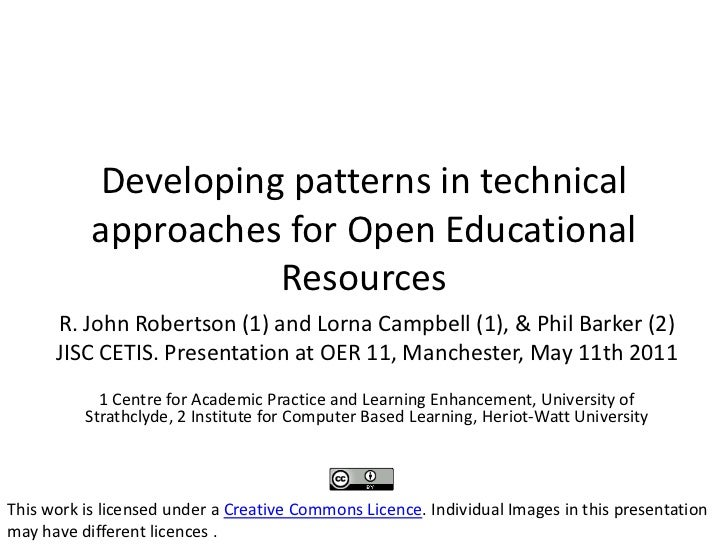 Developing patterns in technical approaches for Open Educational Resources<br />R. John Robertson (1) and Lorna Campbell (...