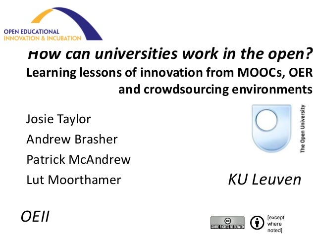 How can universities work in the open?Learning lessons of innovation from MOOCs, OER               and crowdsourcing envir...