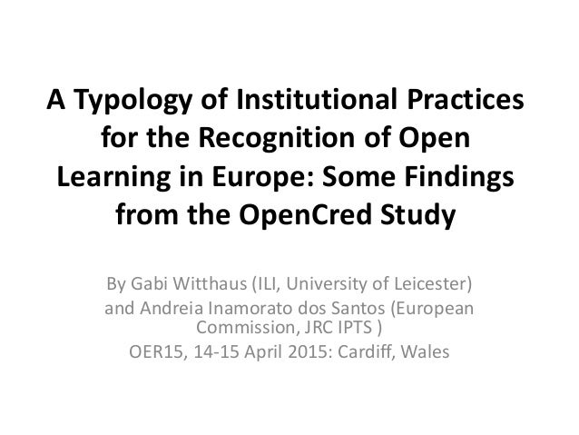 A Typology of Institutional Practices for the Recognition of Open Learning in Europe: Some Findings from the OpenCred Stud...