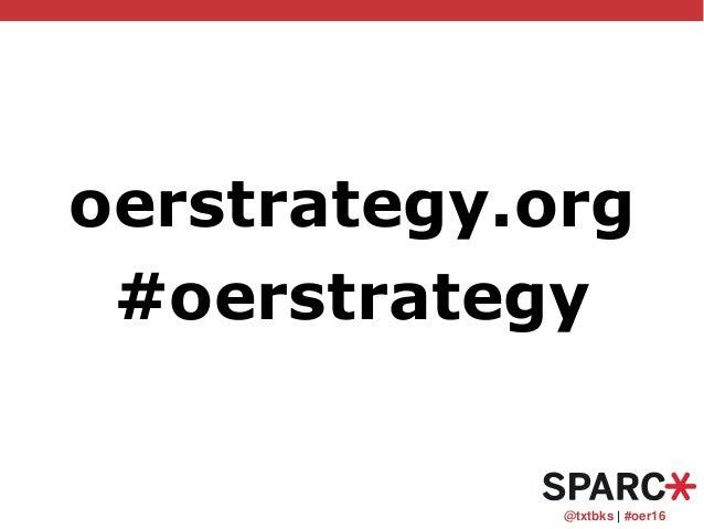 @txtbks   #oer16 oerstrategy.org #oerstrategy