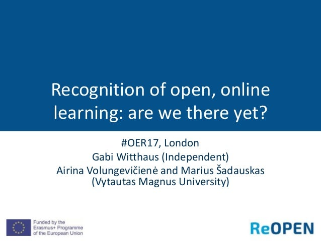 #OER17, London Gabi Witthaus (Independent) Airina Volungevičienė and Marius Šadauskas (Vytautas Magnus University) Recogni...