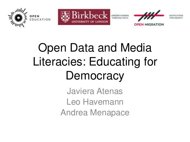 Open Data and Media Literacies: Educating for Democracy Javiera Atenas Leo Havemann Andrea Menapace