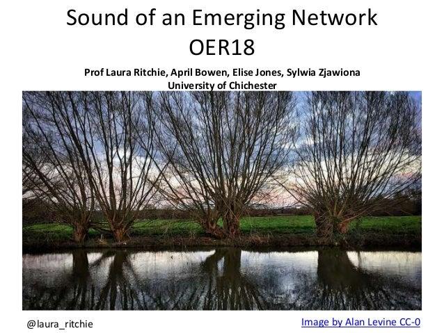 Sound of an Emerging Network OER18 Image by Alan Levine CC-0@laura_ritchie Prof Laura Ritchie, April Bowen, Elise Jones, S...