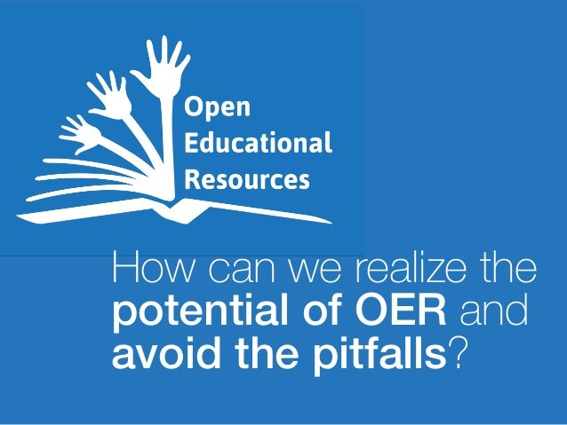 How can we realize the potential of OER and avoid the pitfalls?