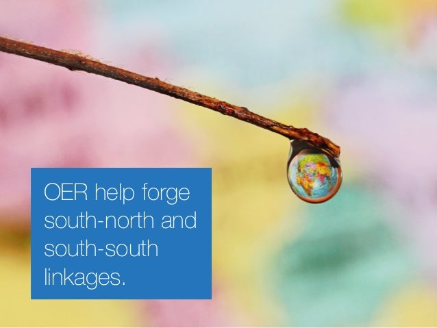 OER help forge south-north and south-south linkages.