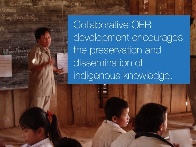 Collaborative OER development encourages the preservation and dissemination of indigenous knowledge.