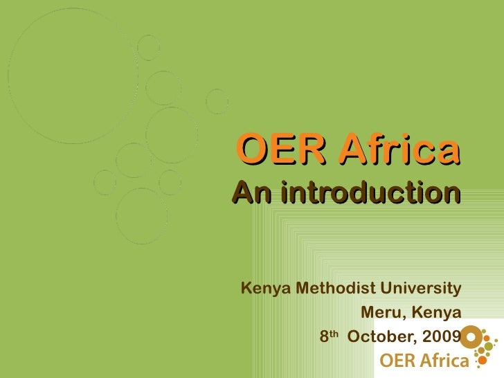 OER AfricaAn introductionKenya Methodist University             Meru, Kenya        8th October, 2009