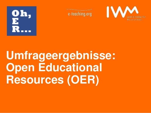 Datum Umfrageergebnisse: Open Educational Resources (OER)