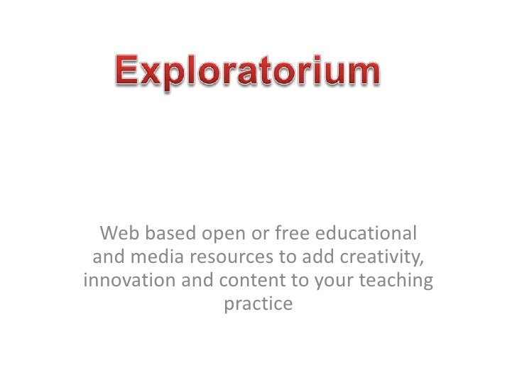 Web based open or free educational and media resources to add creativity, innovation and content to your teaching practice...