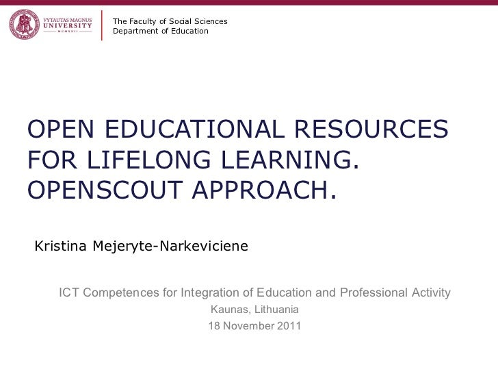 OPEN EDUCATIONAL RESOURCES FOR LIFELONG LEARNING. OPENSCOUT APPROACH.   The Faculty of Social Sciences Department of Educa...
