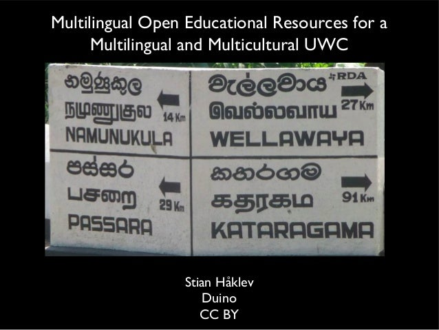 Stian Håklev Duino CC BY Multilingual Open Educational Resources for a Multilingual and Multicultural UWC