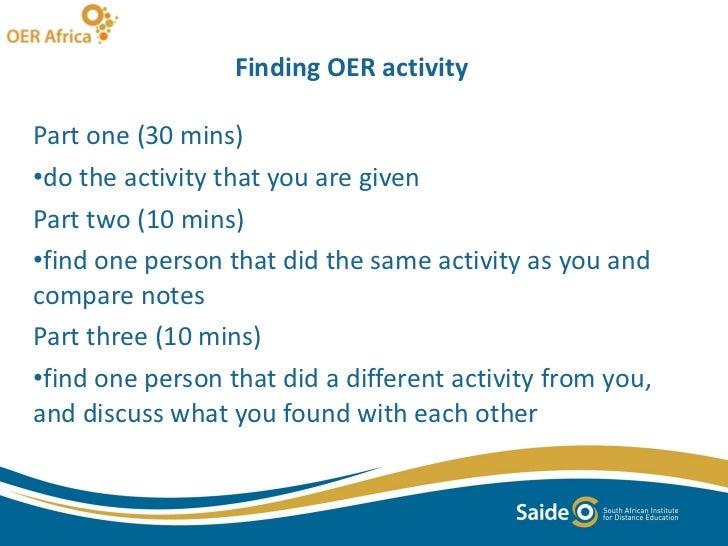 Finding OER activity <ul><li>Part one (30 mins)  </li></ul><ul><li>do the activity that you are given </li></ul><ul><li>Pa...