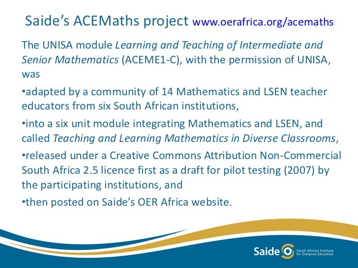 <ul><li>The UNISA module  Learning and Teaching of Intermediate and Senior Mathematics  (ACEME1-C), with the permission of...