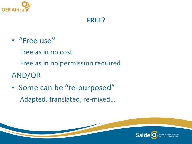 """FREE? <ul><li>"""" Free use"""" </li></ul><ul><ul><li>Free as in no cost </li></ul></ul><ul><ul><li>Free as in no permission req..."""