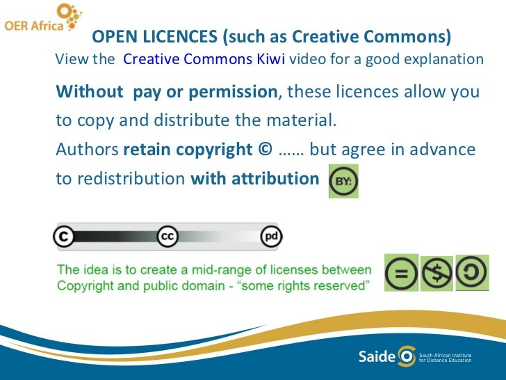 OPEN LICENCES (such as Creative Commons) View the  Creative Commons Kiwi  video for a good explanation  <ul><li>Without  p...