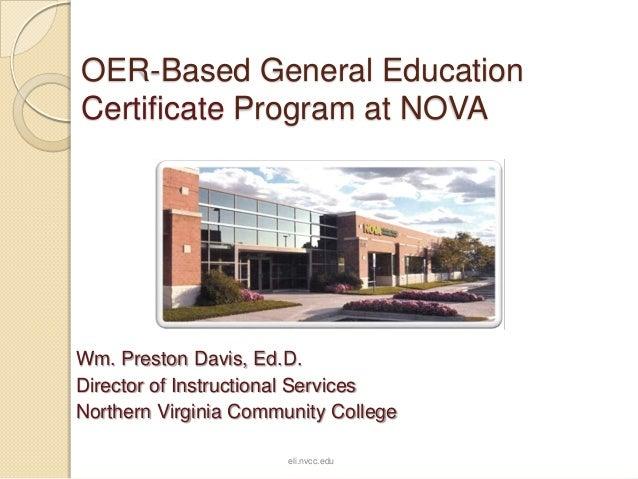 OER-Based General Education Certificate Program at NOVA  Wm. Preston Davis, Ed.D. Director of Instructional Services North...