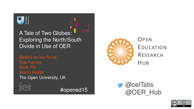 @celTatis @OER_Hub OPEN EDUCATION RESEARCH HUB A Tale of Two Globes: Exploring the North/South Divide in Use of OER Beatri...